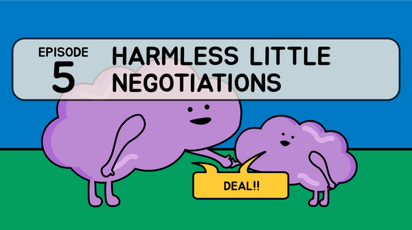 5-Harmless little negotiations